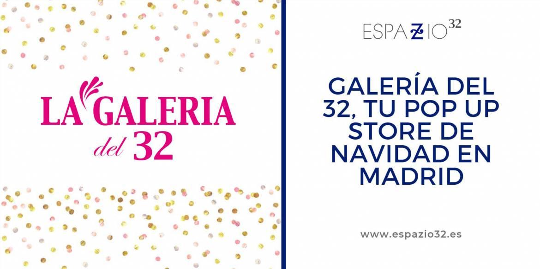 Galería del 32, tu pop up store de Navidad en Madrid