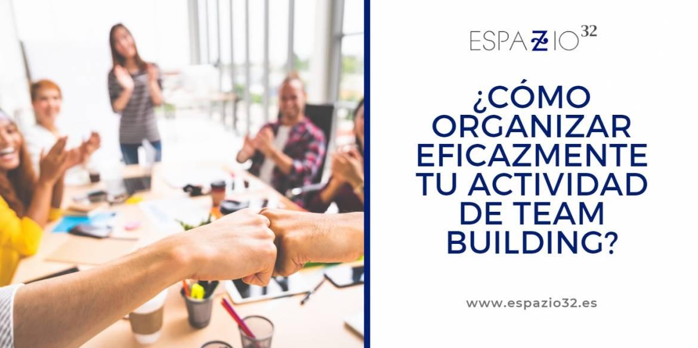 ¿Cómo organizar eficazmente tu actividad de team building en Madrid?