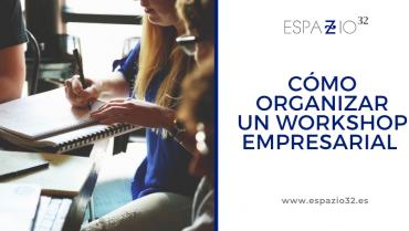 Cómo organizar un workshop empresarial