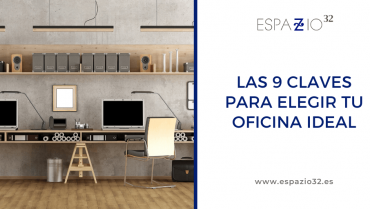 Las 9 claves para elegir tu oficina ideal