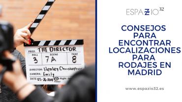 Consejos para encontrar localizaciones para rodajes en Madrid