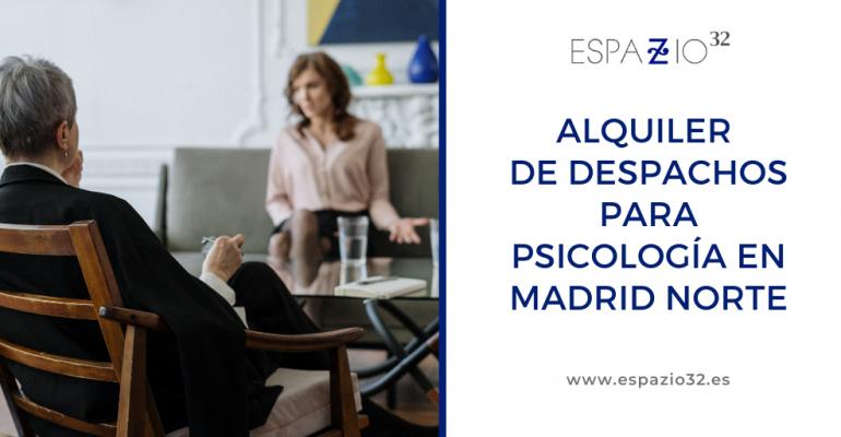 Alquiler de despachos para psicología en Madrid Norte