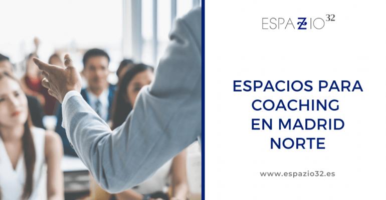 Espacios para coaching en Madrid Norte