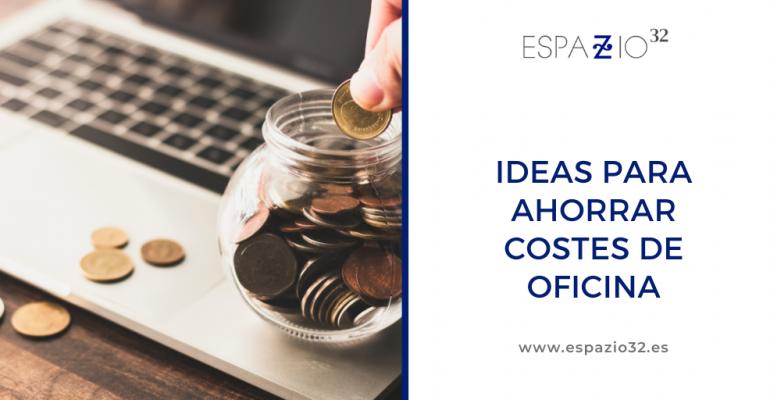 Ideas para ahorrar costes de oficina
