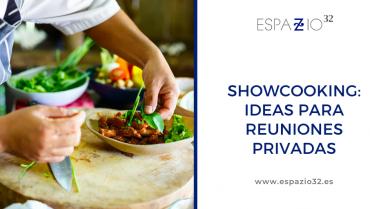 Showcooking en Madrid: ideas para reuniones privadas